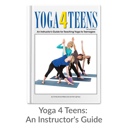 Yoga 4 Teens: An Instructor's Guide